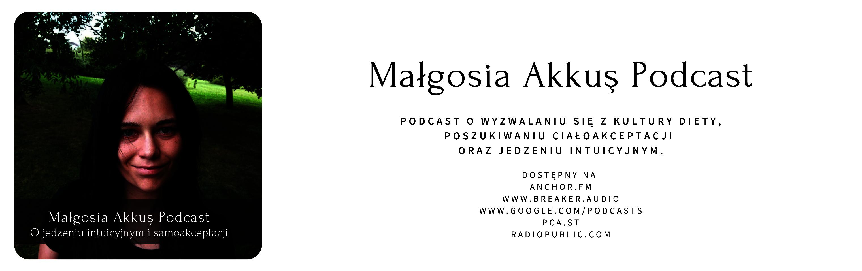 Małgosia Akkus Podcast